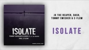 JK the Reaper - Isolate ft. Dash, Tommy Swisher & E-Flow